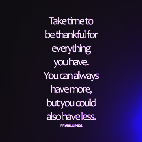 Be Thankful For What You Have Advice Quote Facebook picture