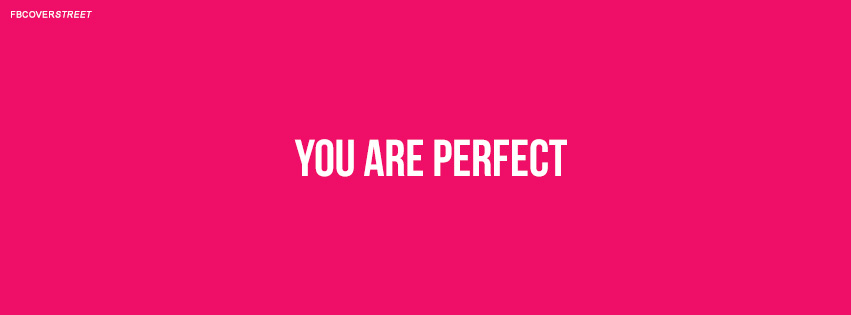 You Are Perfect Quote Facebook Cover