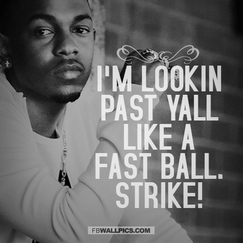 Kendrick Lamar Im Lookin Past Yall Quote  Facebook picture