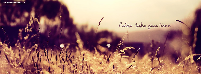 Relax Take Your Time Facebook Cover
