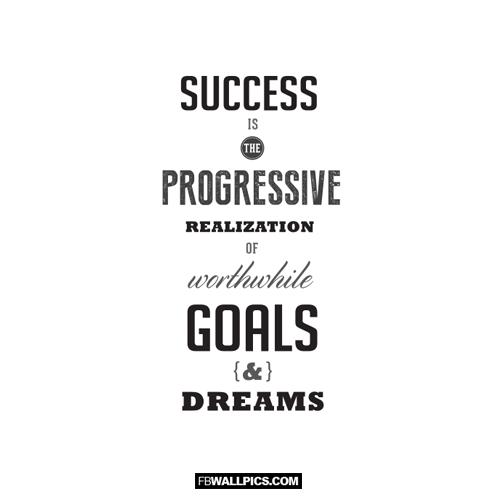 Success Is The Progressive Realization Quote  Facebook picture