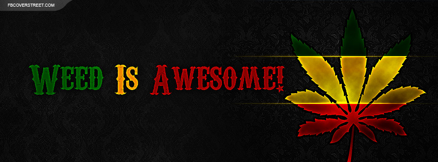 Rasta Weed Leaf Is Awesome Facebook Cover