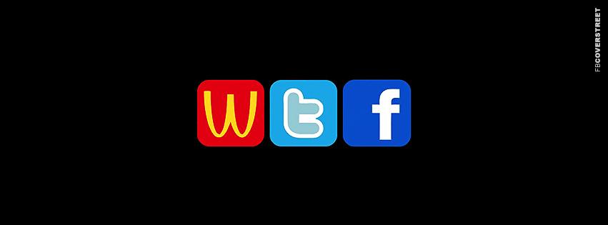 WTF McDonalds Twitter Facebook  Facebook Cover