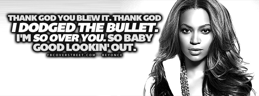 I Dodged The Bullet Beyonce Lyrics Quote Facebook Cover