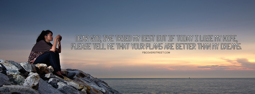 Dear God Ive Tried My Best Quote Facebook Cover Fbcoverstreetcom