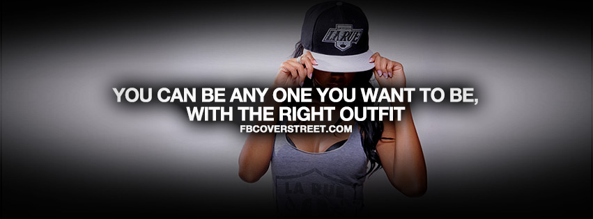 With The Right Outfit Quote Facebook cover