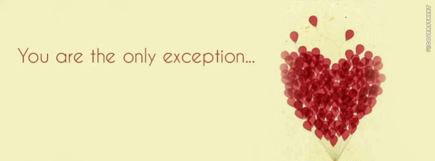 You Are The Only Exception  Facebook cover