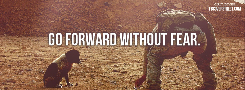 Go Forward Without Fear Facebook Cover