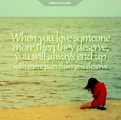 Love Someone More Than They Deserve Quote Facebook picture