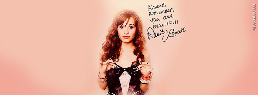 Always Remember You Are Beautiful Demi Lovato  Facebook cover
