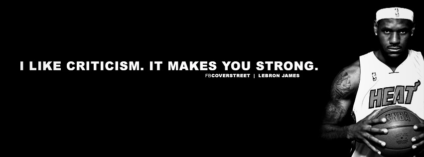 Lebron james facebook covers fbcoverstreet miami heat big lebron james i like criticism quote facebook cover voltagebd Image collections