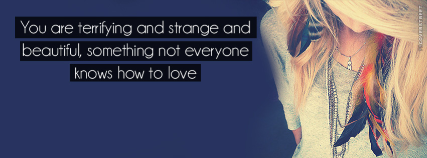 You Are Terrifying and Strange  Facebook cover