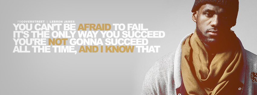Lebron James You Cant Be Afraid To Fail Quote Facebook Cover