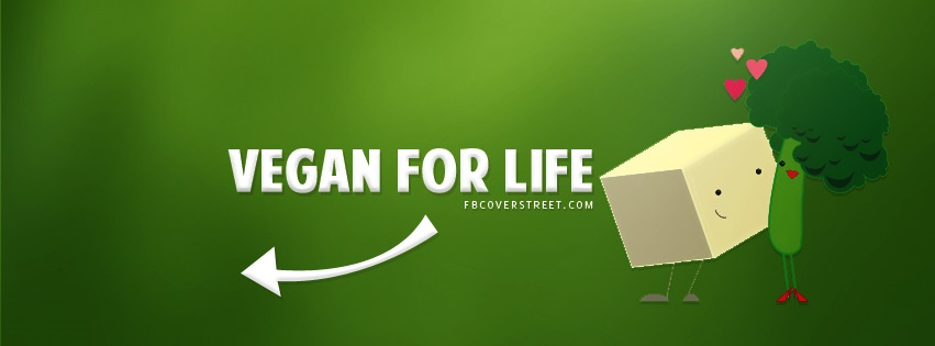 Vegan For Life Facebook Cover