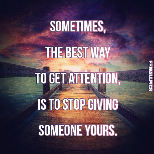 Stop Giving Attention Advice Quote Facebook picture