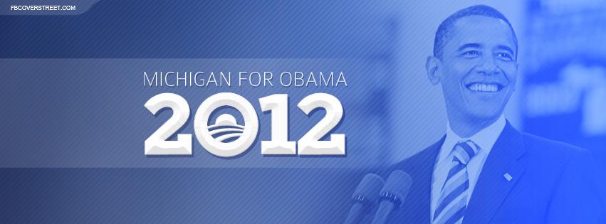 Barack Obama 2012 Michigan Facebook Cover