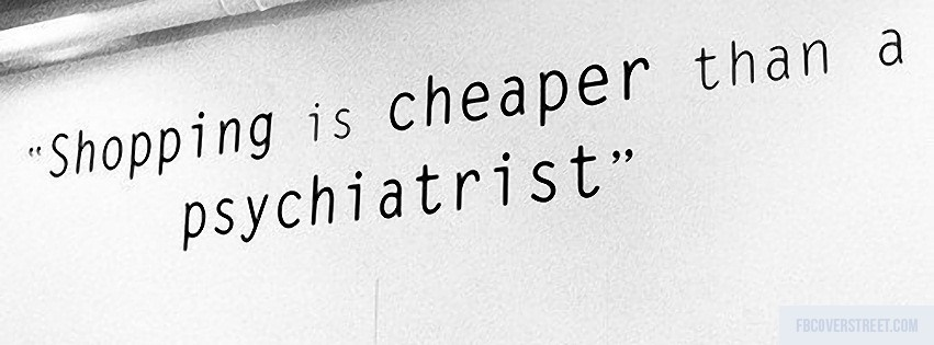 Shopping Is Cheaper Black and White Facebook Cover