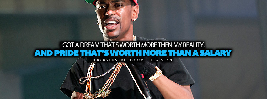 Worth More Than A Salary Big Sean Quote Lyrics  Facebook Cover