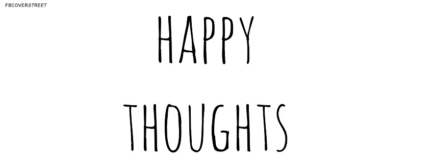 Happy Thoughts Quote  Facebook Cover
