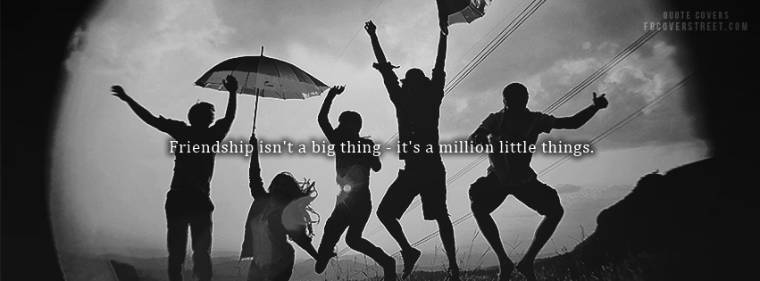 Friendship Is A Million Little Things Facebook Cover