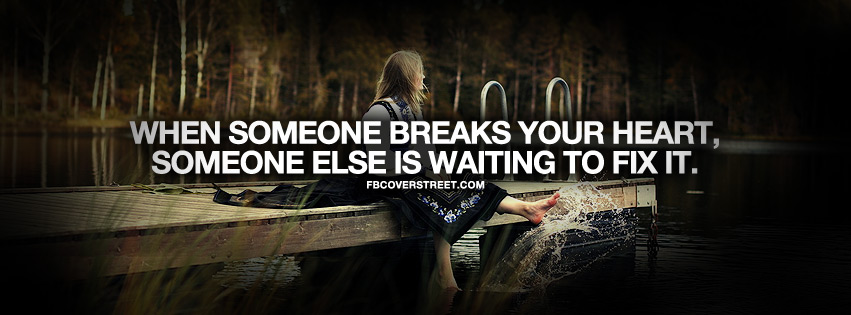 Someone Is Waiting To Fix Your Heart Quote Facebook Cover