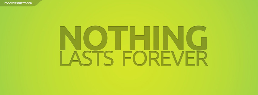 Nothing Lasts Forever Lime Green Facebook cover