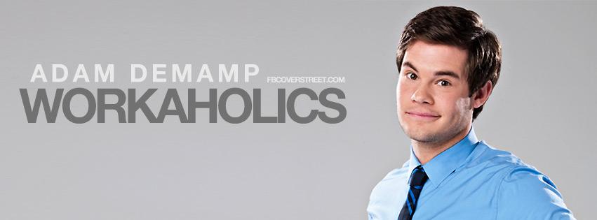 Adam Demamp Workaholics Facebook cover
