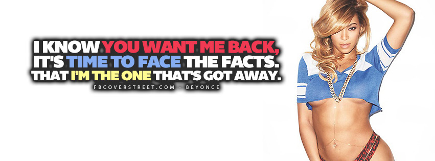 I Know You Want Me Back Beyonce Lyrics Quote  Facebook Cover