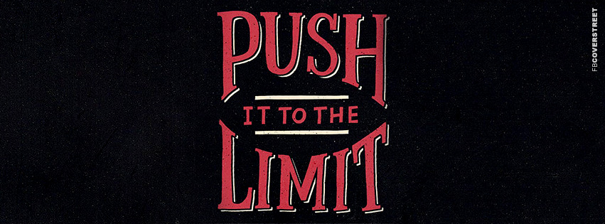 Push It To The Limit  Facebook cover