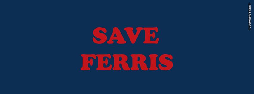 Save Ferris  Facebook cover