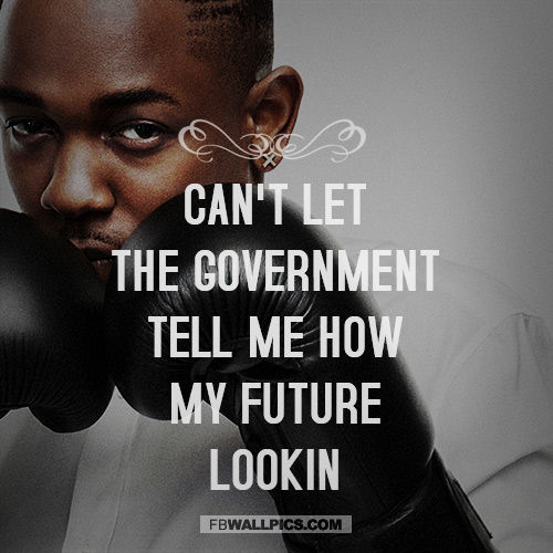 Kendrick Lamar My Future Quote  Facebook Pic