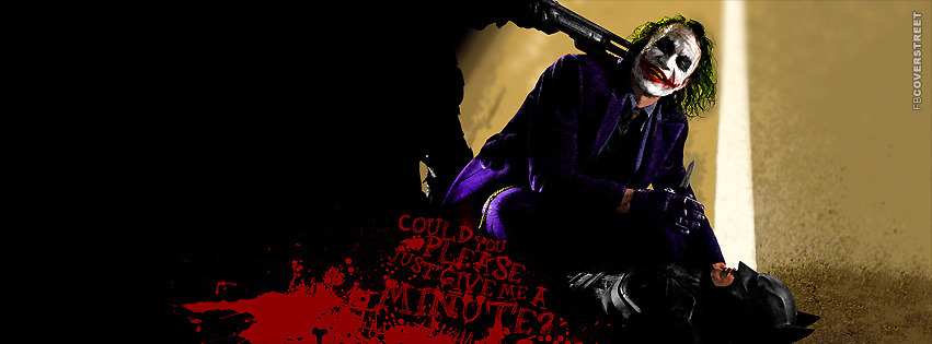 The Joker Just Give Me A Minute  Facebook Cover