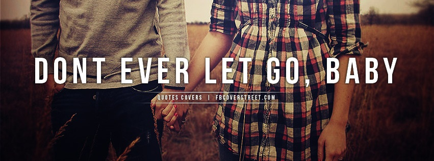 Dont Ever Let Go Baby Facebook Cover