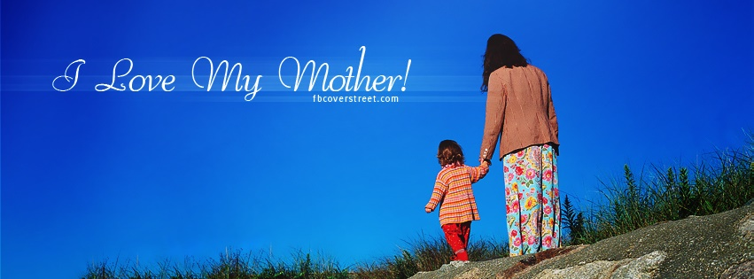 I Love My Mother Facebook Cover