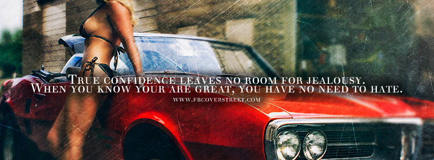 True Confidence No Room For Jealousy Quote Facebook Cover