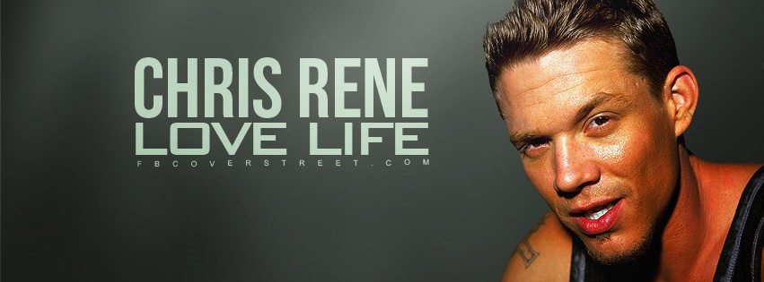 Chris Rene Love Life 2 Facebook Cover