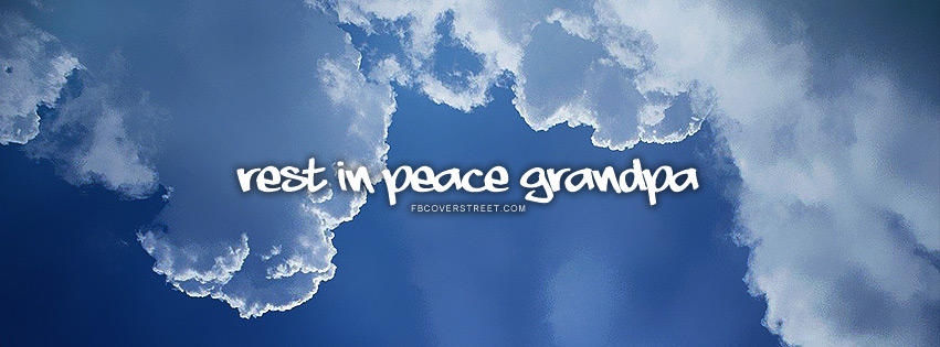 Rest In Peace Grandpa Facebook Cover