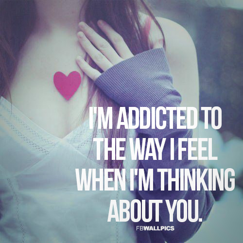Addicted To The Way I Feel Girly Love Quote Facebook picture