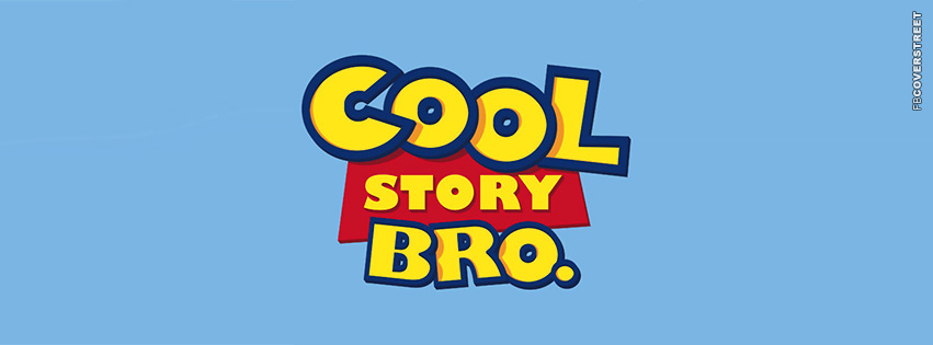 Cool Story Bro Toy Story Logo  Facebook cover