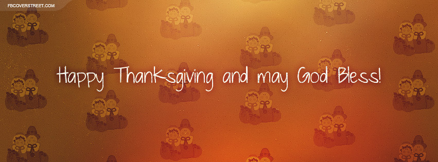 Happy Thanksgiving May God Bless Facebook Cover Fbcoverstreetcom