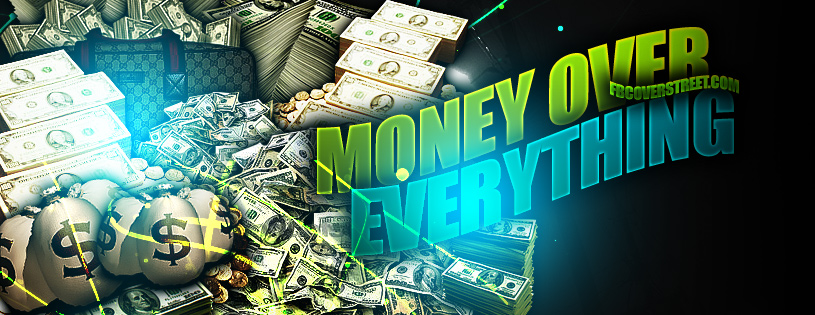 Money Over Everything Facebook Cover