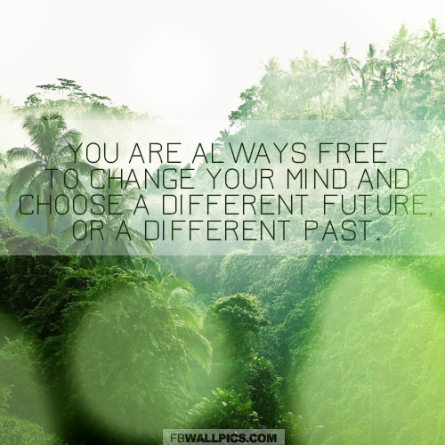 Always Free To Change Your Mind Quote  Facebook picture
