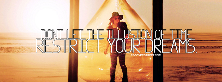 The Illusion Of Time Quote Facebook cover