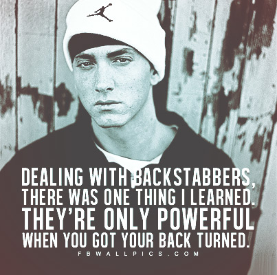 Eminem Dealing With Backstabbers Quote Facebook picture