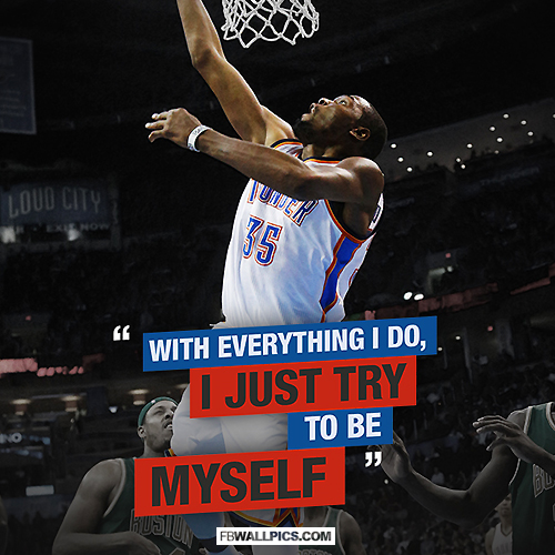 With Everything I Do Kevin Durant Quote  Facebook Pic