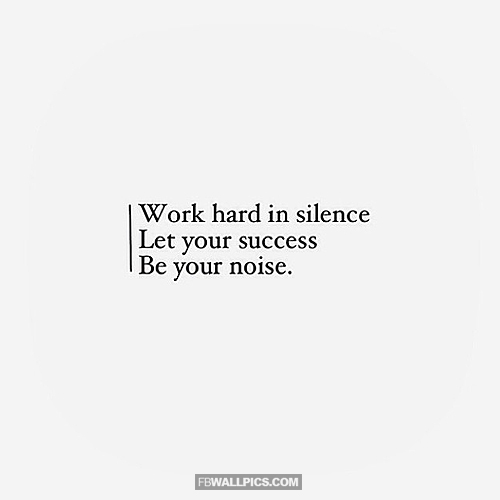 Work Hard In Silence  Facebook picture