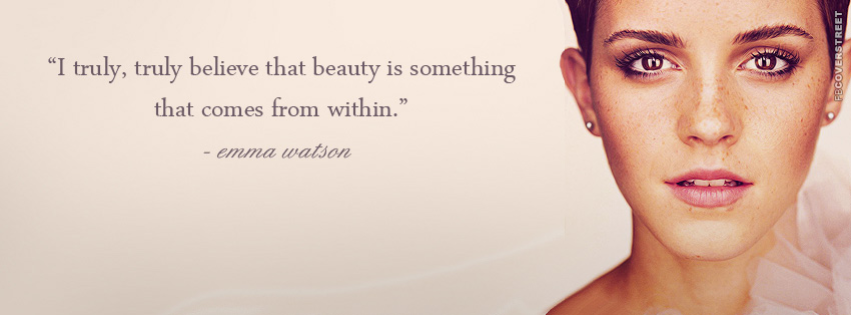 Beauty Comes From Within Emma Watson Quote  Facebook cover