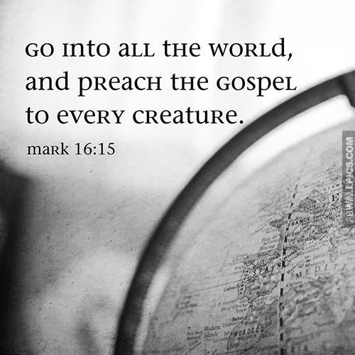 Preach The Gospel Mark 16 15 Quote Facebook picture