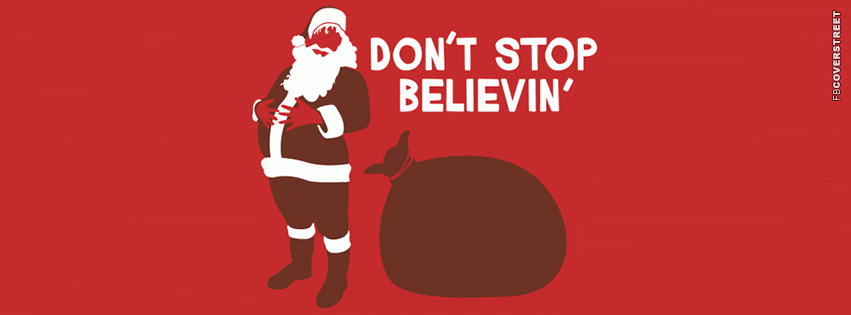 Dont Stop Believing In Santa  Facebook cover