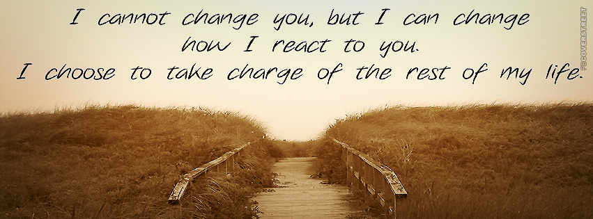 I Cannot Change You Quote Facebook Cover Fbcoverstreetcom